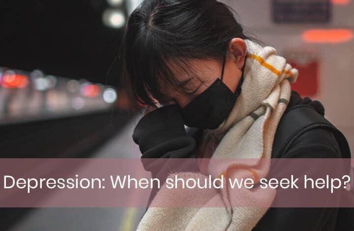 Depression: When should we seek help?