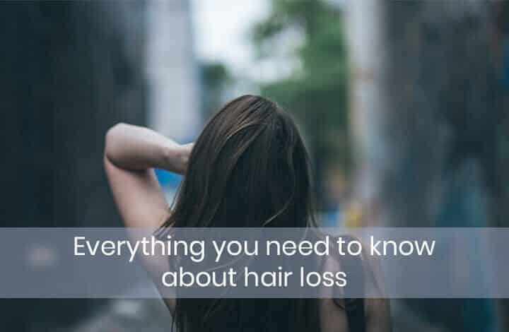 Everything you need to know about hair loss