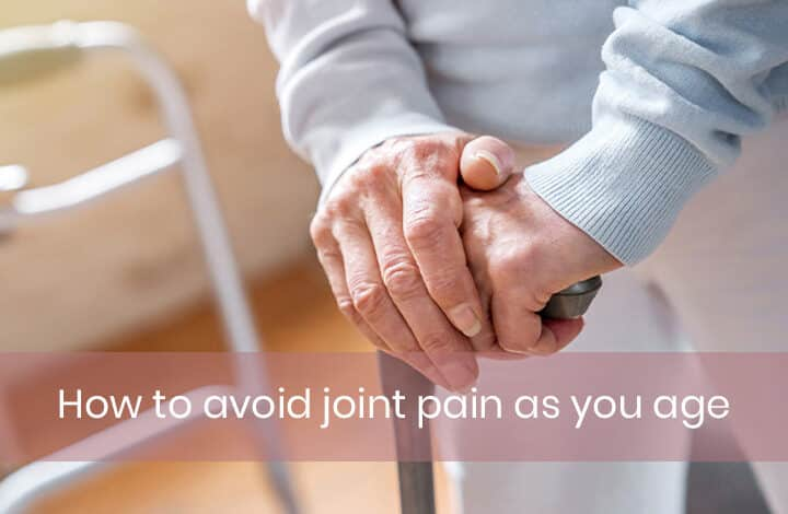 How to avoid joint pain as you age