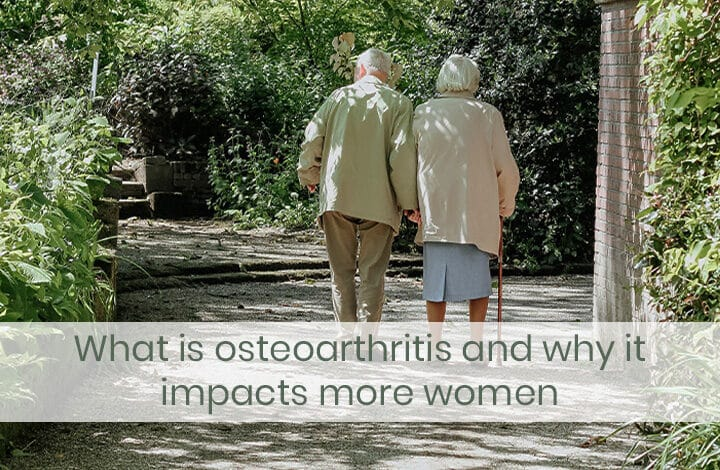 What is osteoarthritis and why it impacts more women